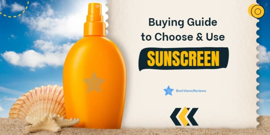 How to Choose & Use Sunscreen