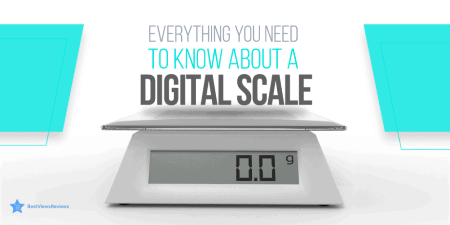 Why Do I Need a Digital Scale For?