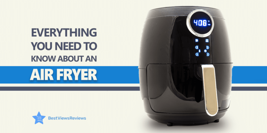 Everything to Know about Air Fryers