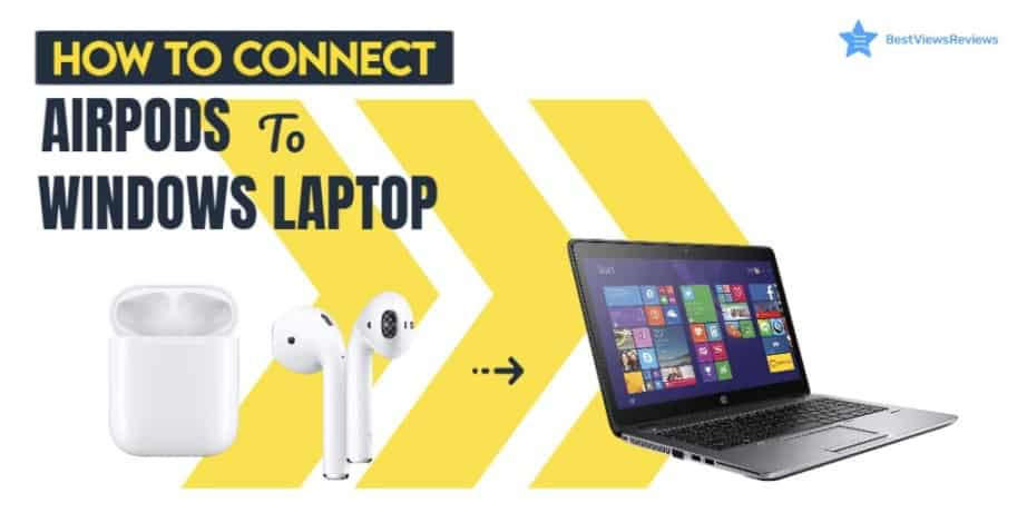 Connect Airpods to Windows Laptop