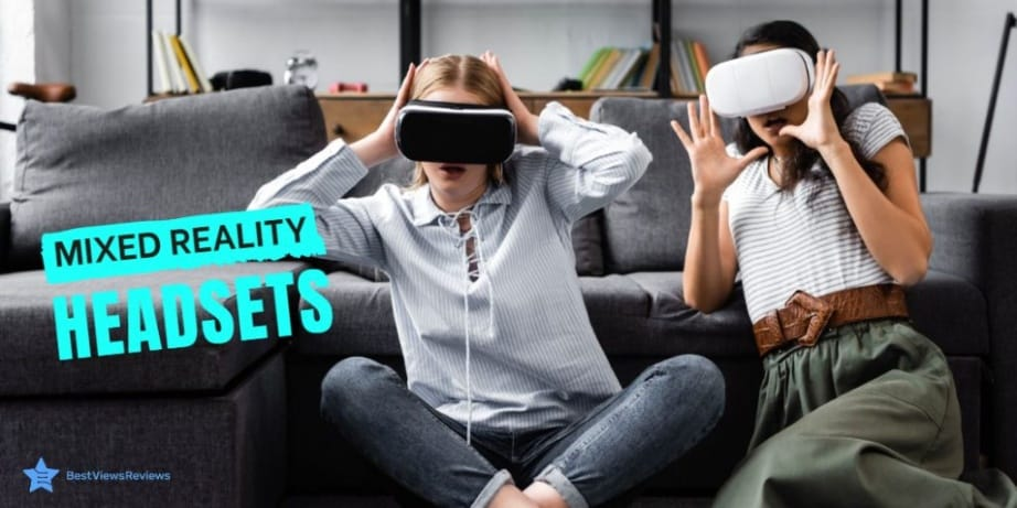 Mixed Reality Headsets