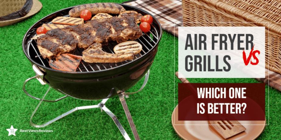 air fryers vs. grills