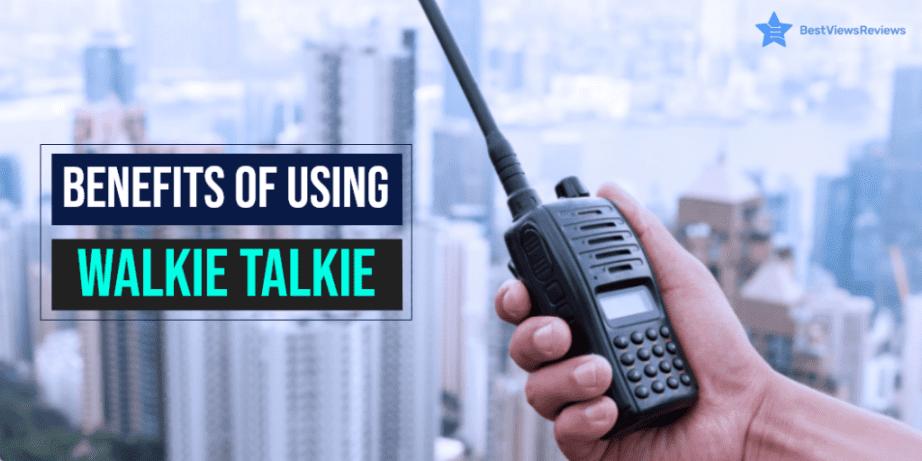 Benefits of using walkie talkie