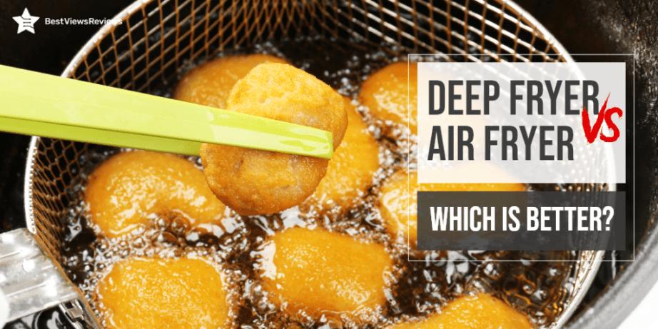 deep fryers vs. air fryers