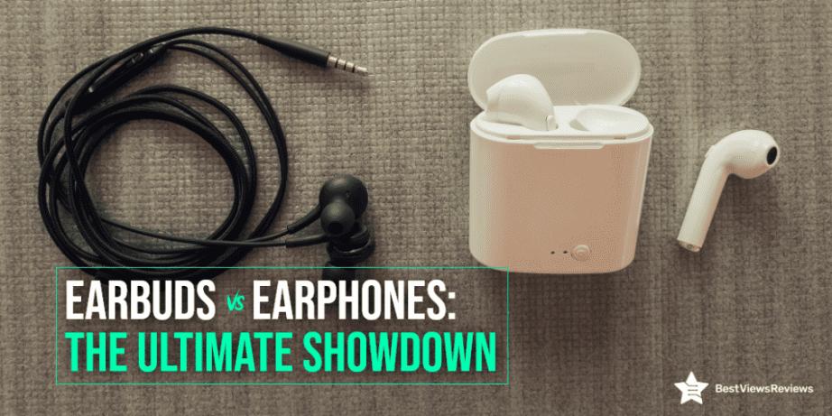 Earbuds Vs Earphones