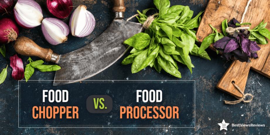 Food Chopper Vs Food Processor