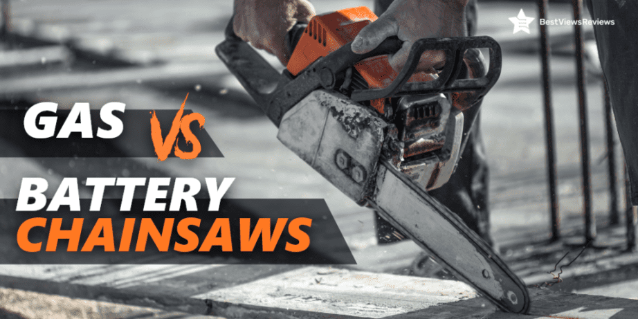 Gas Vs Battery Chainsaw