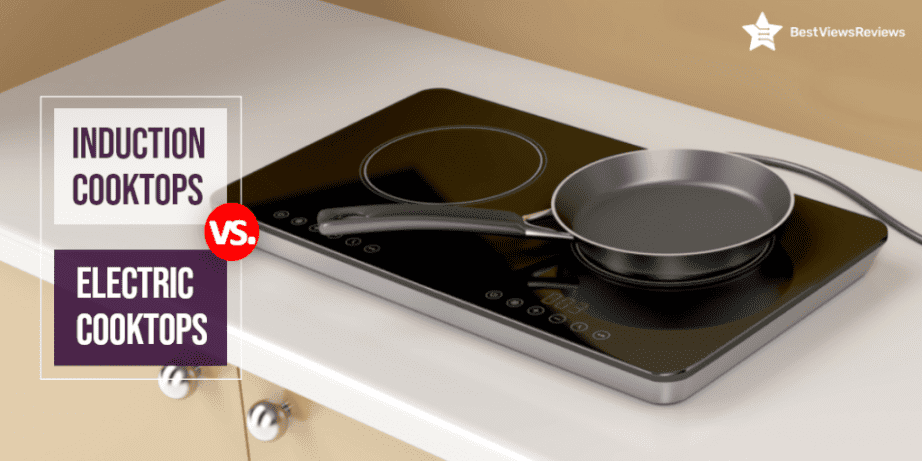 Induction cooktops vs electric cooktops